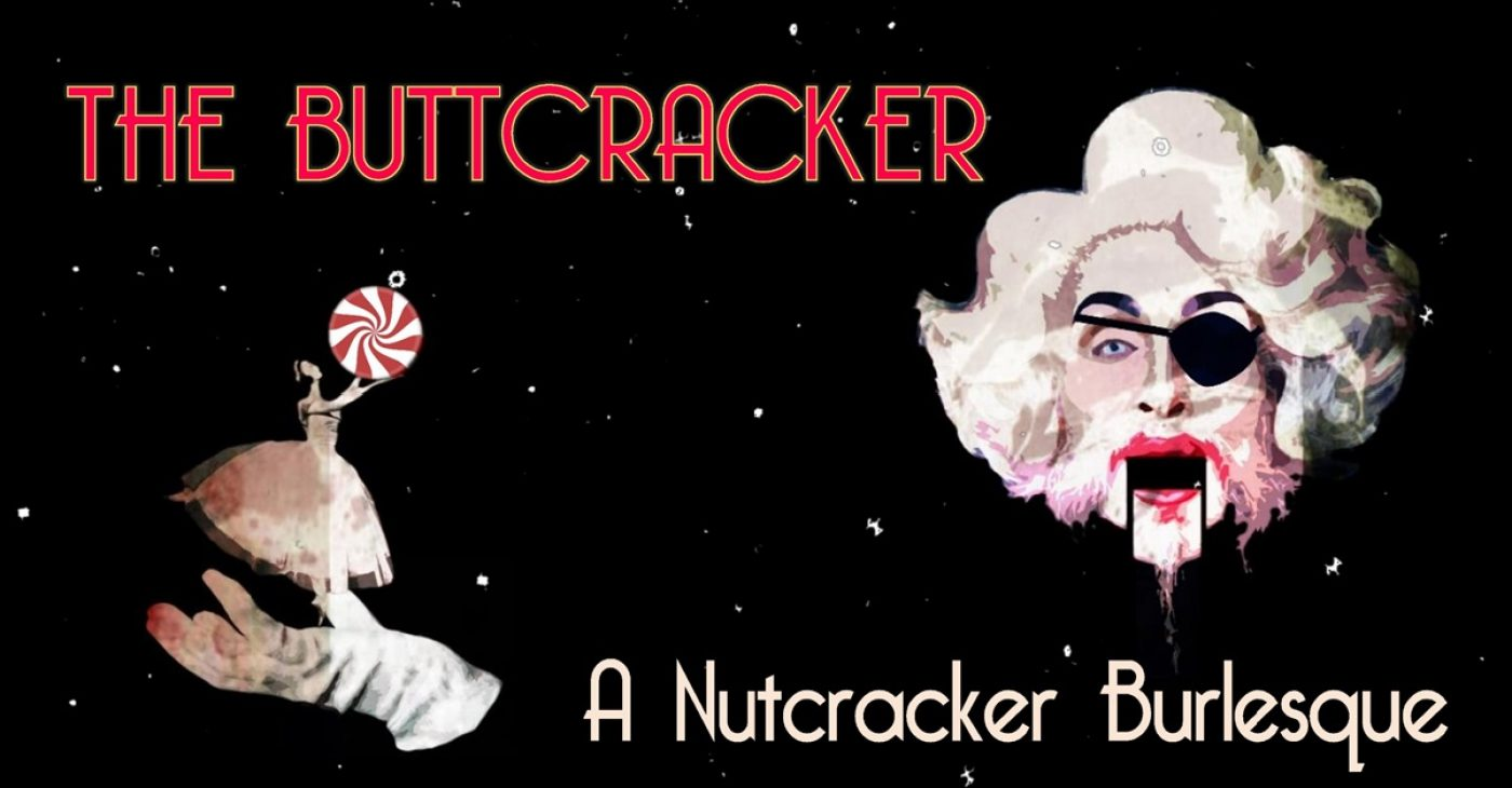 The Buttcracker: A Nutcracker Burlesque
